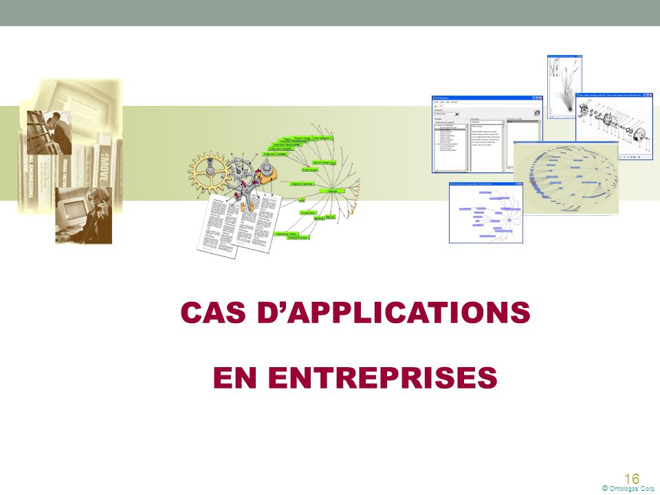 CAS D'APPLICATIONS EN ENTREPRISES © Ontologos Corp.