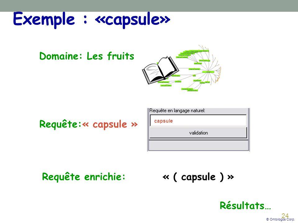 Exemple : «capsule» Domaine: Les fruits Requête: « capsule »