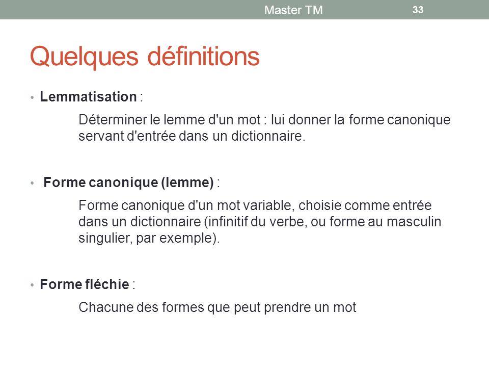 Quelques définitions Lemmatisation :