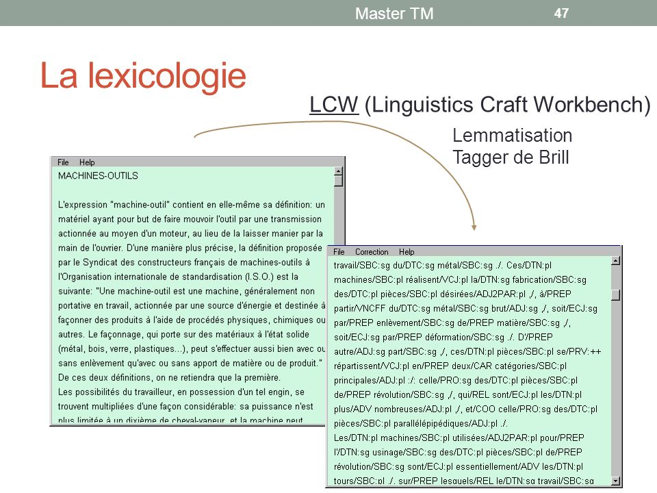La lexicologie LCW (Linguistics Craft Workbench) Lemmatisation