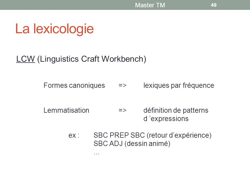 La lexicologie LCW (Linguistics Craft Workbench)