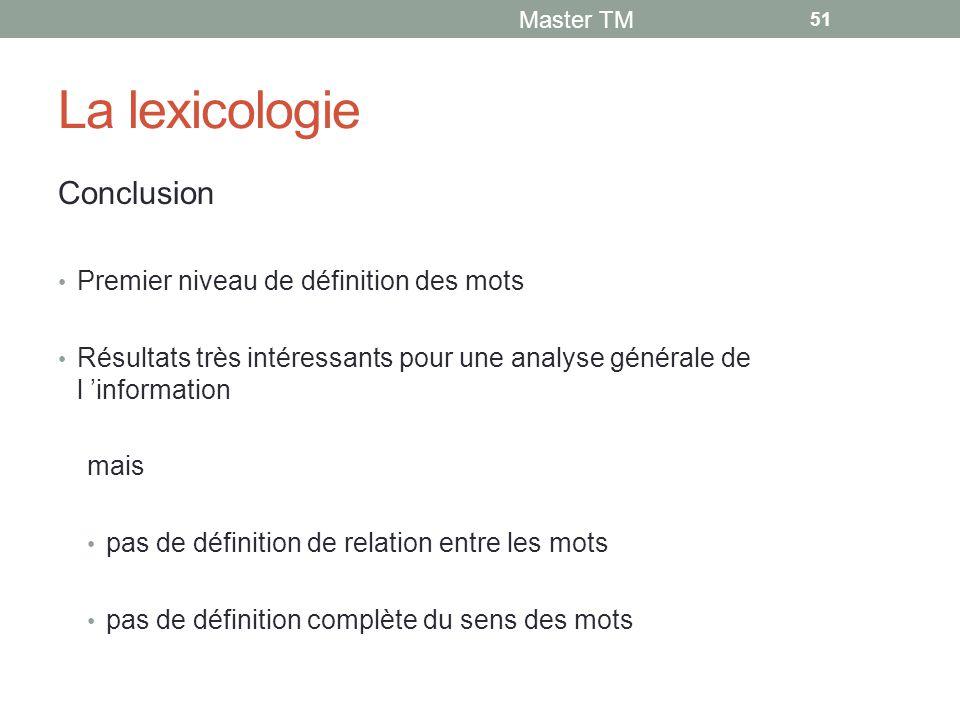 La lexicologie Conclusion Premier niveau de définition des mots