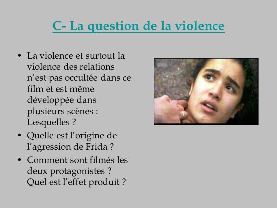 C- La question de la violence