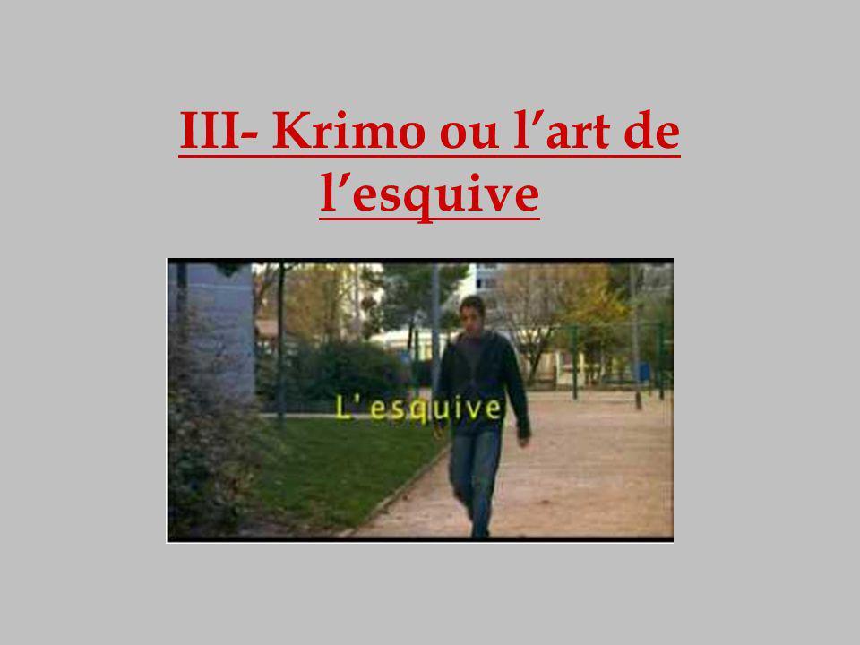 III- Krimo ou l'art de l'esquive