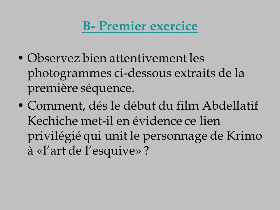 B- Premier exercice Observez bien attentivement les photogrammes ci-dessous extraits de la première séquence.
