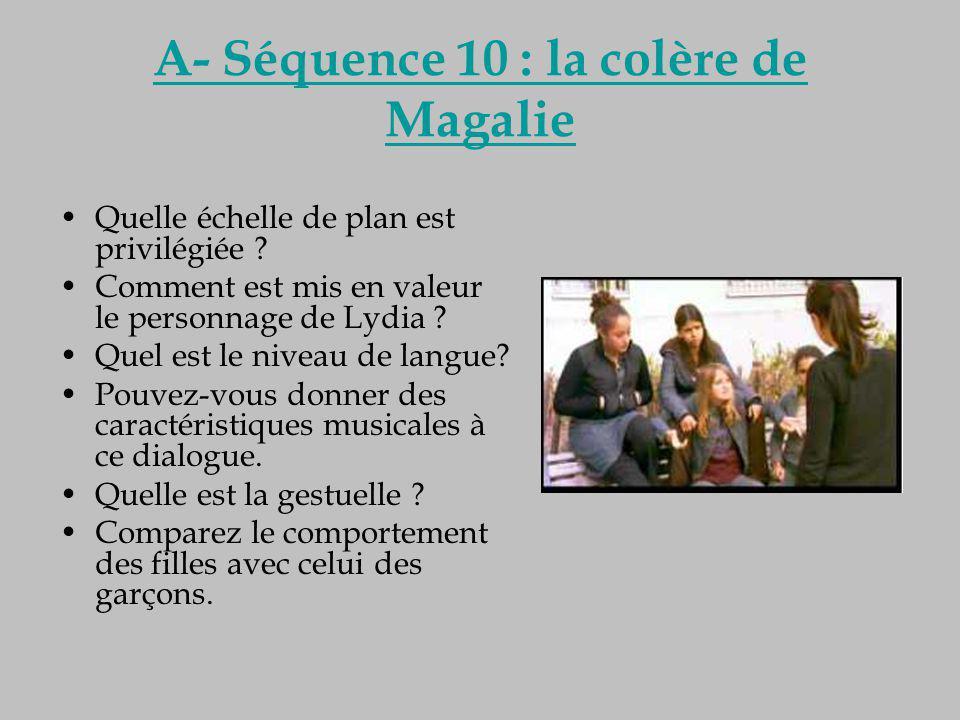 A- Séquence 10 : la colère de Magalie