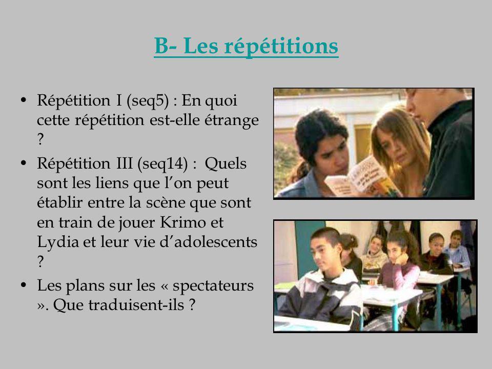 B- Les répétitions Répétition I (seq5) : En quoi cette répétition est-elle étrange