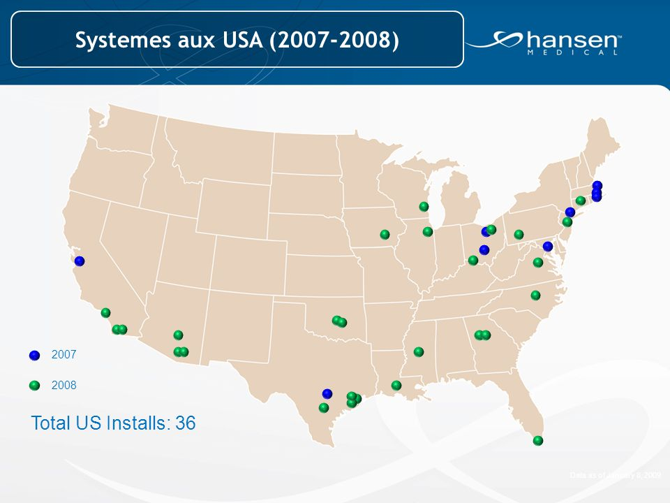 Systemes aux USA (2007-2008) Total US Installs: 36