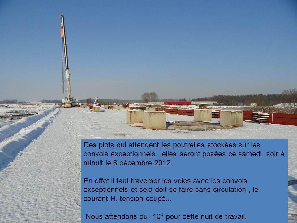 Des plots qui attendent les poutrelles stockées sur les convois exceptionnels...elles seront posées ce samedi soir à minuit le 8 décembre 2012.