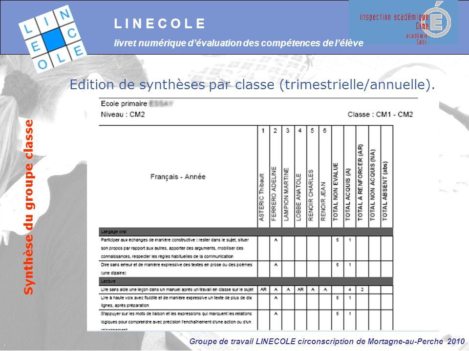Edition de synthèses par classe (trimestrielle/annuelle).
