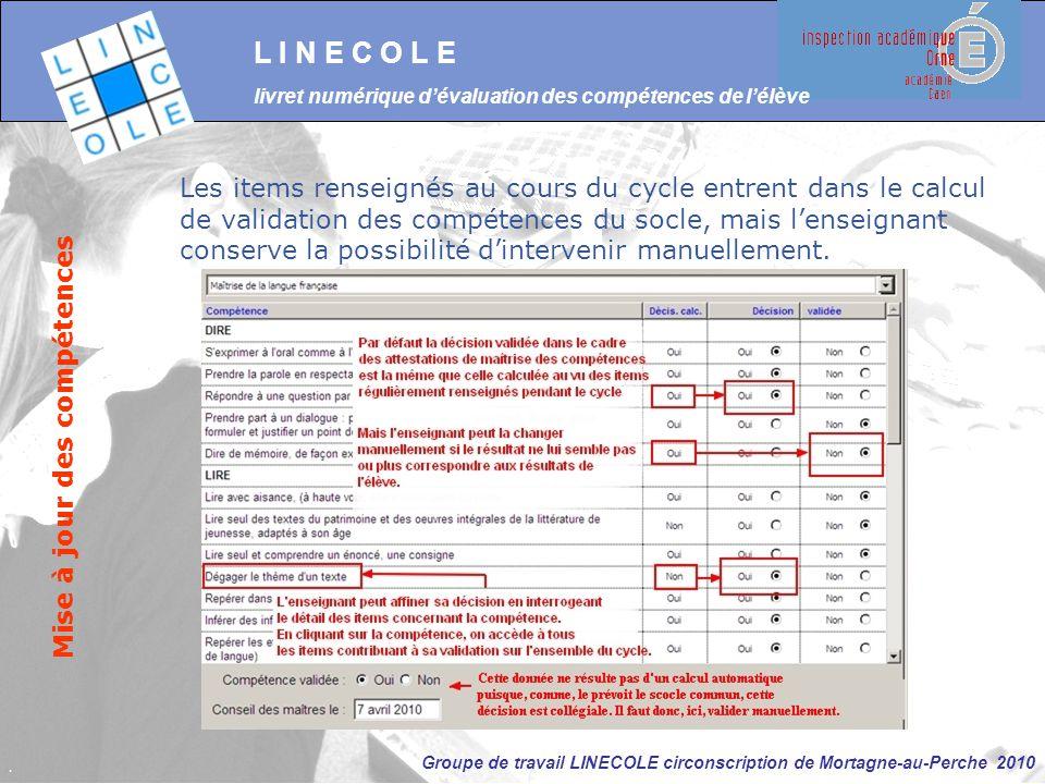 L I N E C O L E livret numérique d'évaluation des compétences de l'élève.