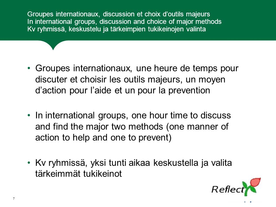 Groupes internationaux, discussion et choix d'outils majeurs In international groups, discussion and choice of major methods Kv ryhmissä, keskustelu ja tärkeimpien tukikeinojen valinta