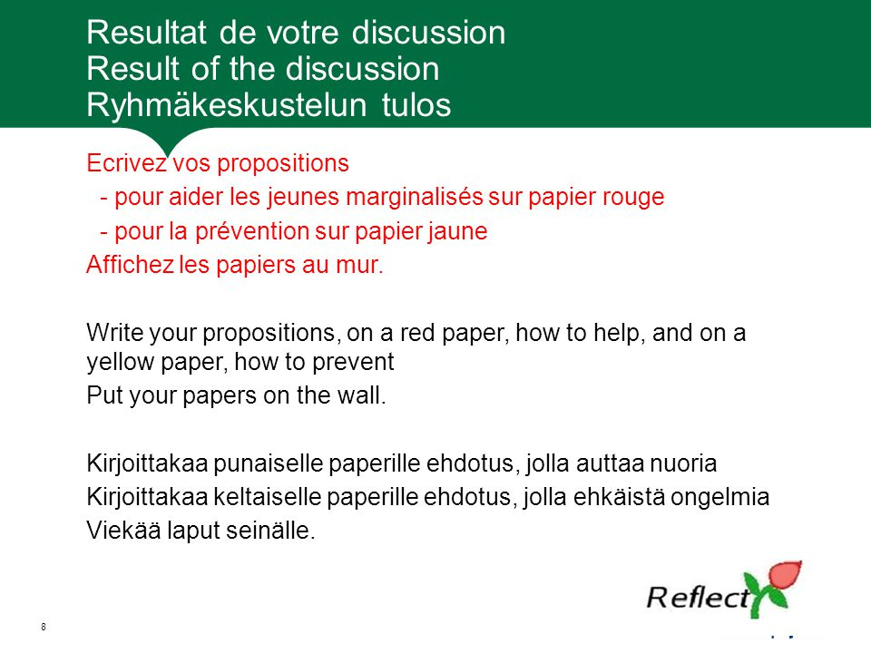 Resultat de votre discussion Result of the discussion Ryhmäkeskustelun tulos