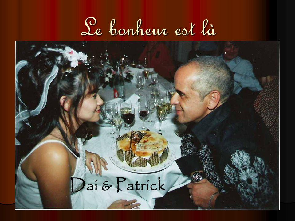 Le bonheur est là Dai & Patrick