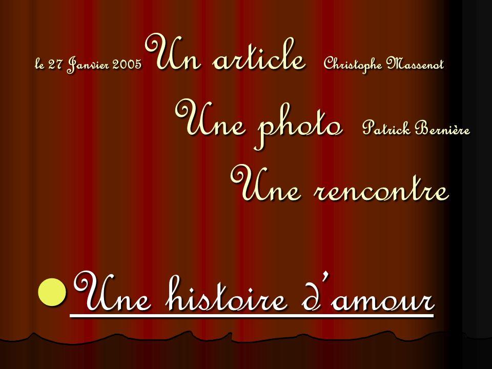 le 27 Janvier 2005Un article Christophe Massenot Une photo Patrick Bernière Une rencontre