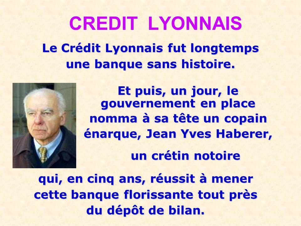 CREDIT LYONNAIS Le Crédit Lyonnais fut longtemps
