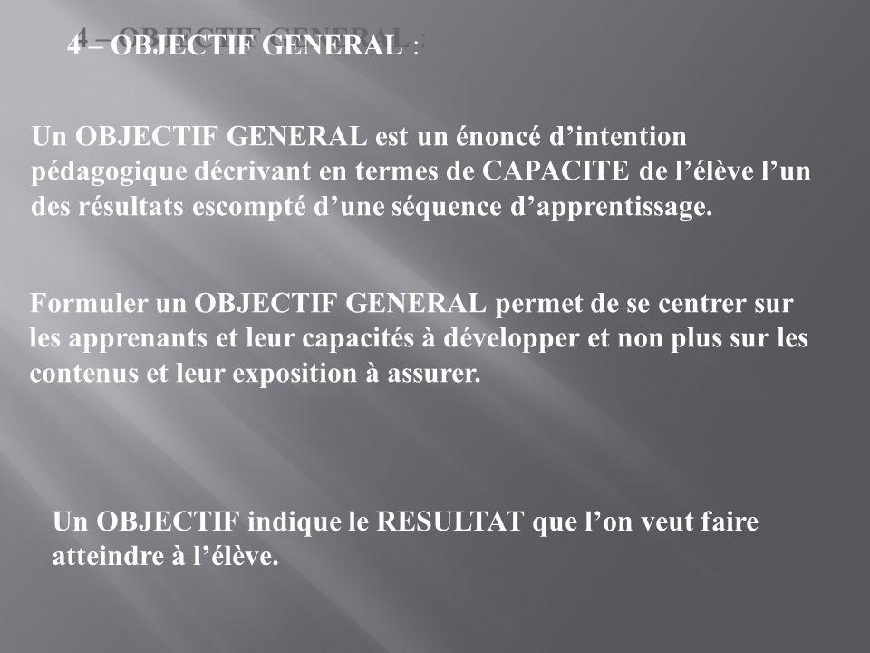 4 – OBJECTIF GENERAL :
