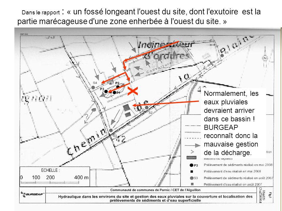 Dans le rapport : « un fossé longeant l ouest du site, dont l exutoire est la partie marécageuse d une zone enherbée à l ouest du site. »