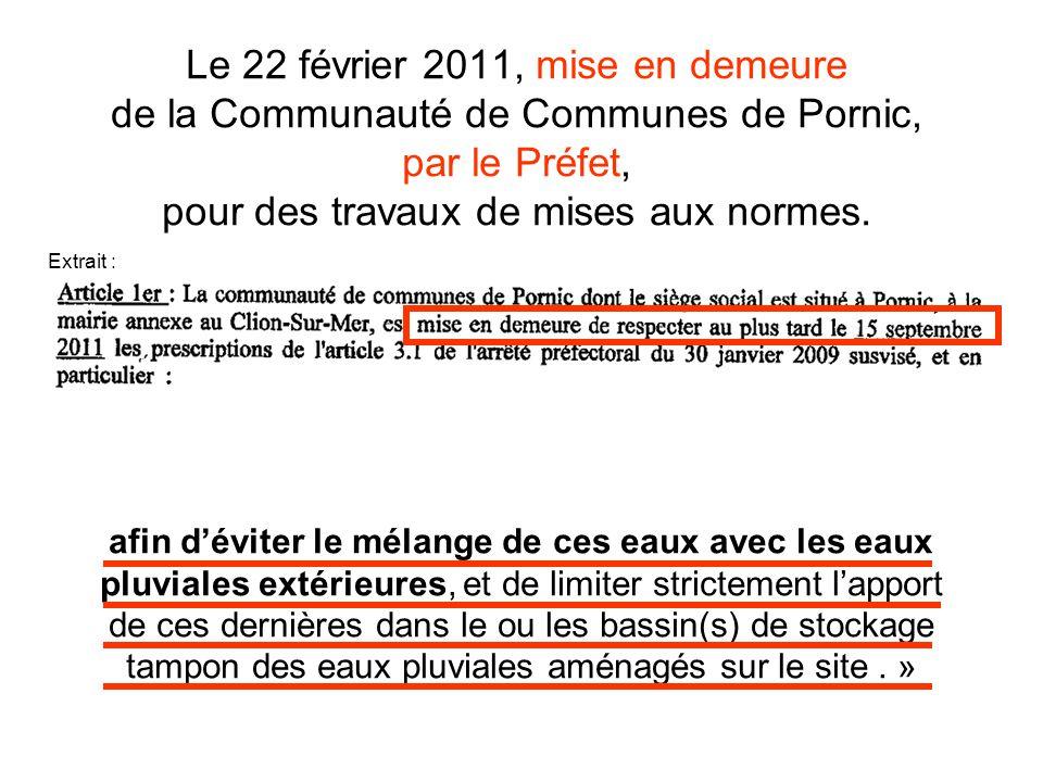 Le 22 février 2011, mise en demeure de la Communauté de Communes de Pornic, par le Préfet, pour des travaux de mises aux normes.