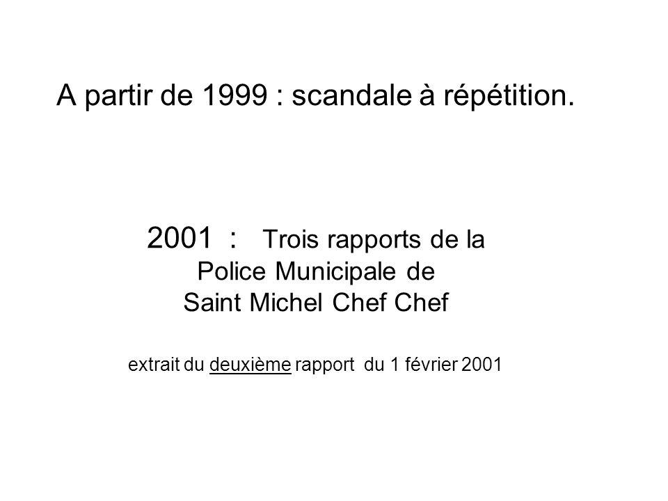 A partir de 1999 : scandale à répétition