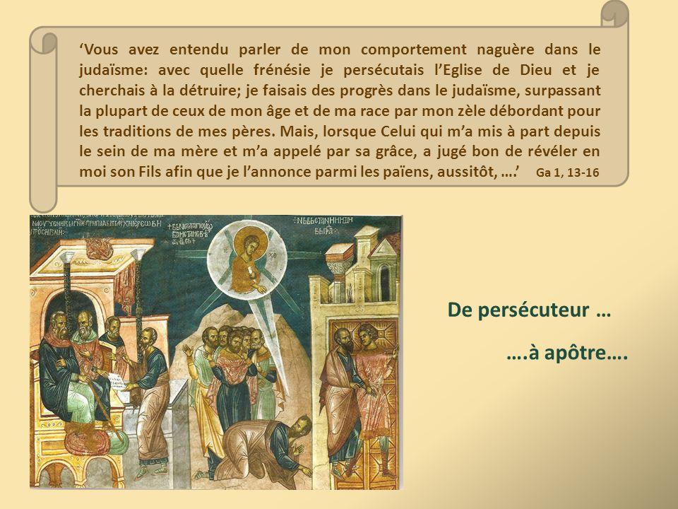 De persécuteur … ….à apôtre….