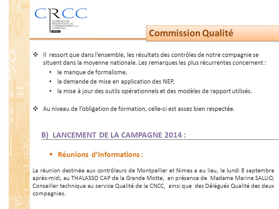Commission Qualité B) LANCEMENT DE LA CAMPAGNE 2014 :