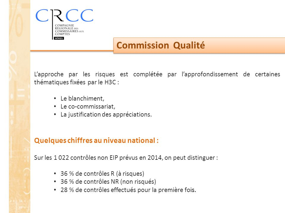 Commission Qualité Quelques chiffres au niveau national :