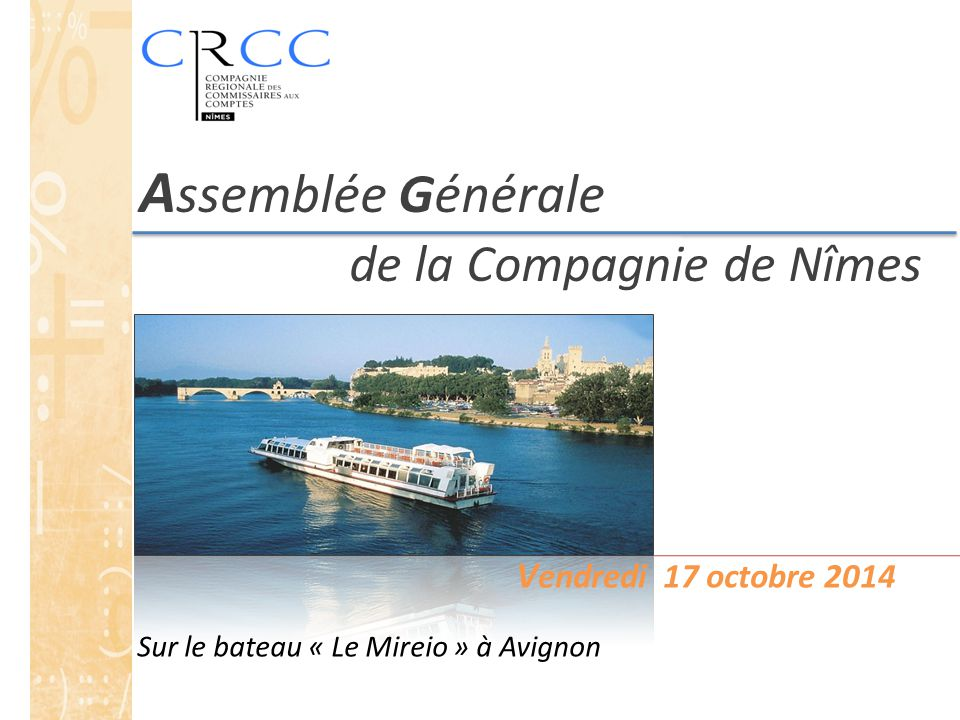 Assemblée Générale de la Compagnie de Nîmes Vendredi 17 octobre 2014