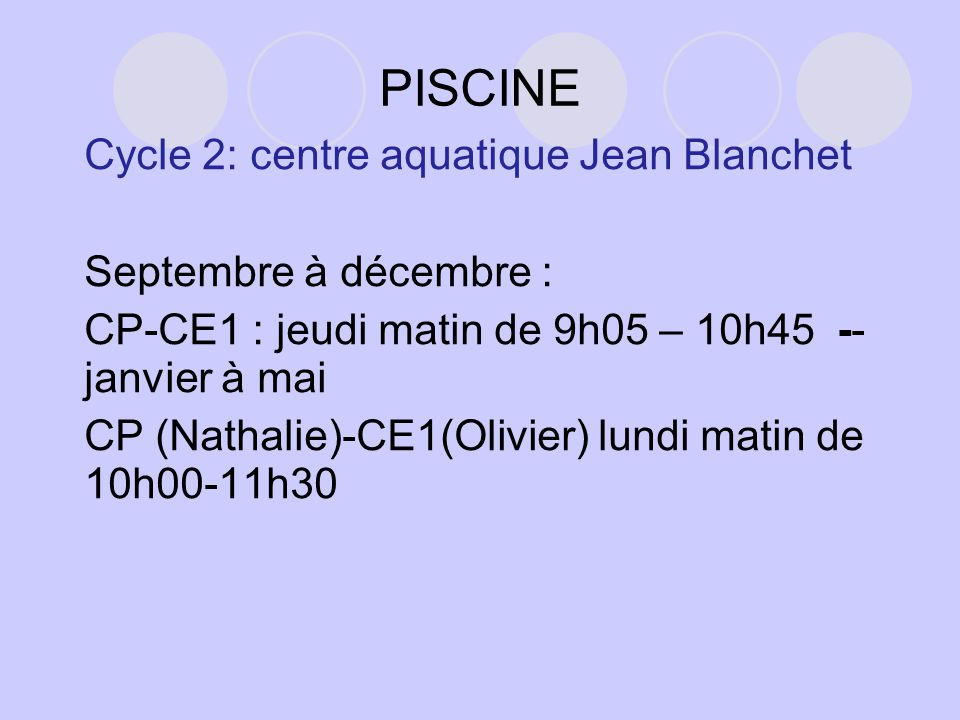 PISCINE Cycle 2: centre aquatique Jean Blanchet Septembre à décembre :