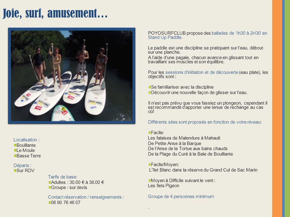 Joie, surf, amusement… POYOSURFCLUB propose des ballades de 1h30 à 2H30 en Stand Up Paddle.