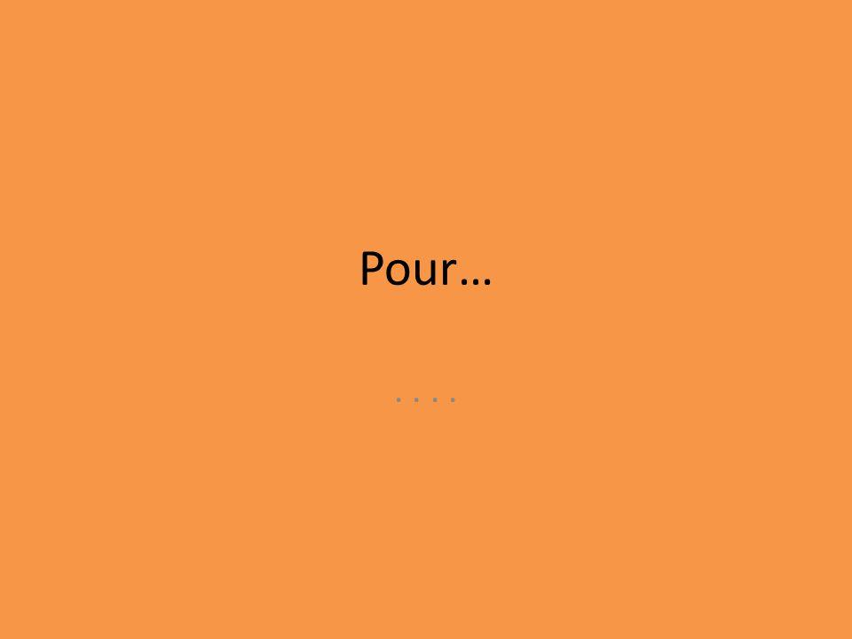 Pour… . . . .