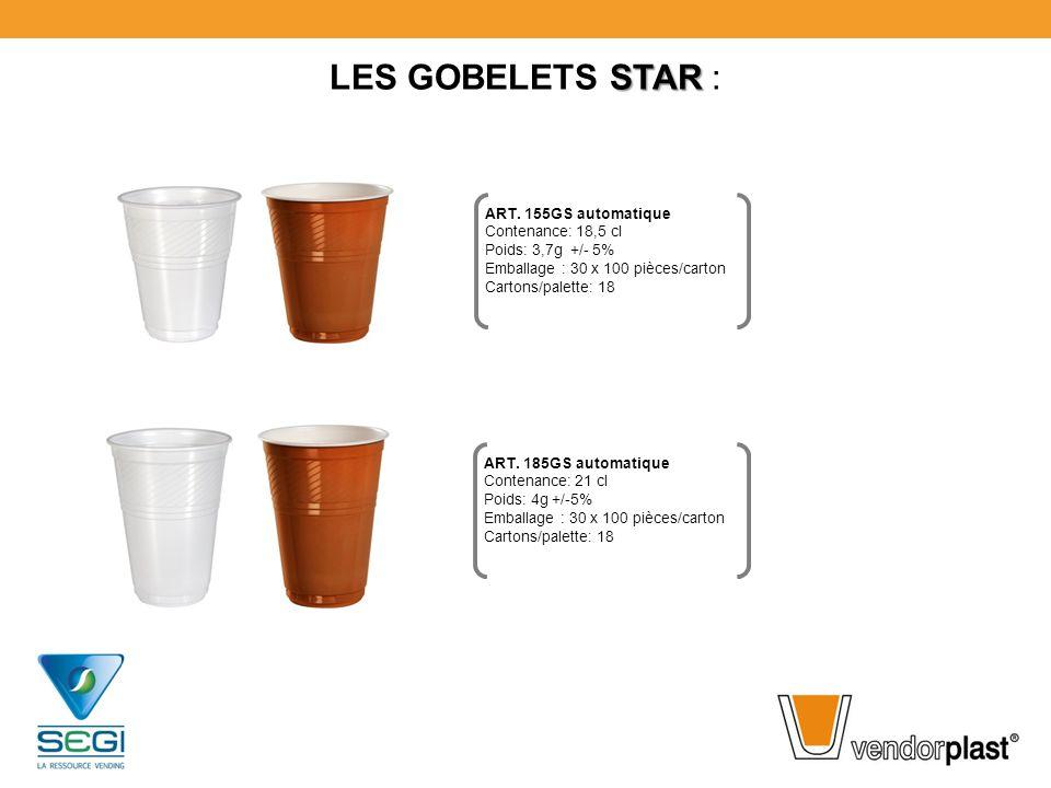 LES GOBELETS STAR : ART. 155GS automatique Contenance: 18,5 cl
