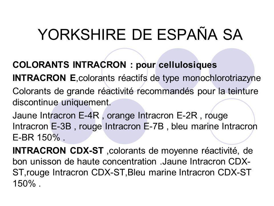 YORKSHIRE DE ESPAÑA SA COLORANTS INTRACRON : pour cellulosiques