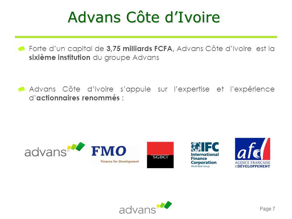 Advans Côte d'Ivoire Forte d'un capital de 3,75 milliards FCFA, Advans Côte d'Ivoire est la sixième institution du groupe Advans.