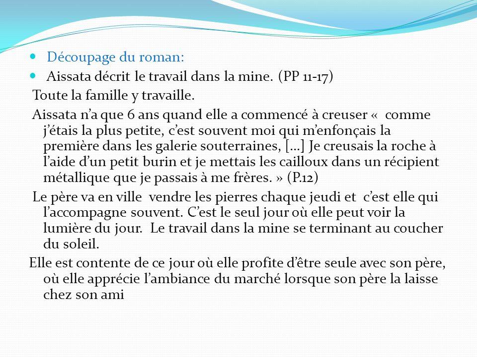 Découpage du roman: Aissata décrit le travail dans la mine. (PP 11-17) Toute la famille y travaille.