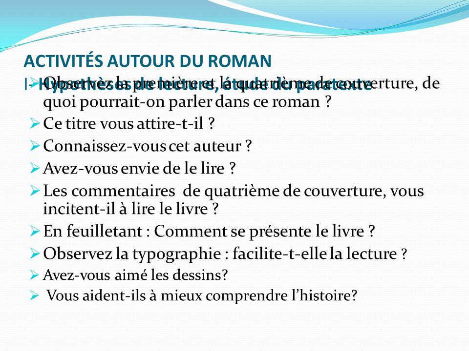 ACTIVITÉS AUTOUR DU ROMAN I- Hypothèses de lecture, étude du paratexte