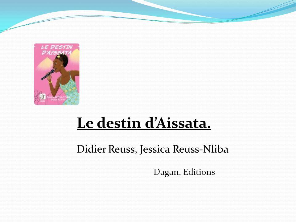 Le destin d'Aissata. Didier Reuss, Jessica Reuss-Nliba Dagan, Editions