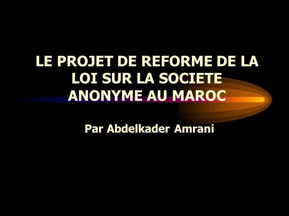 LE PROJET DE REFORME DE LA LOI SUR LA SOCIETE ANONYME AU MAROC