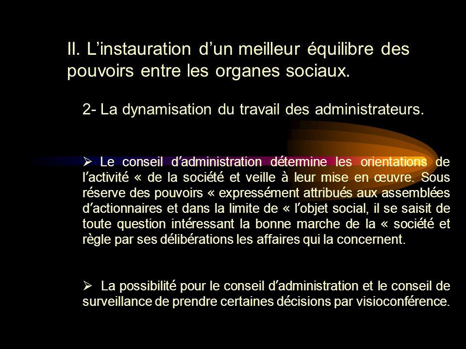 II. L'instauration d'un meilleur équilibre des pouvoirs entre les organes sociaux.