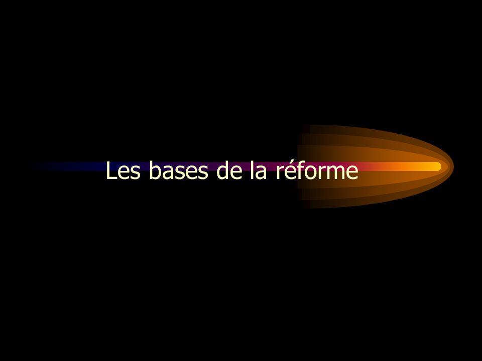 Les bases de la réforme