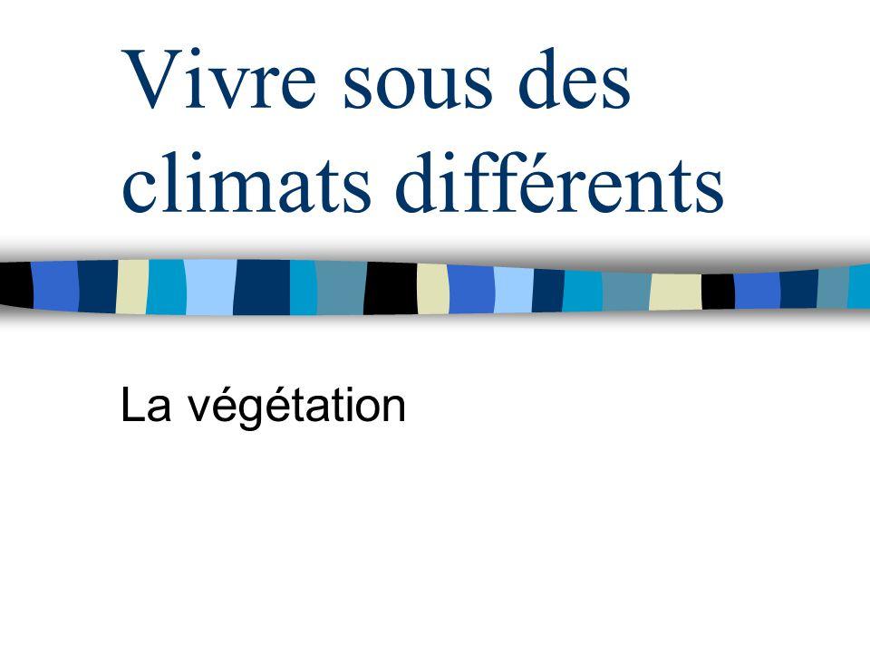 Vivre sous des climats différents