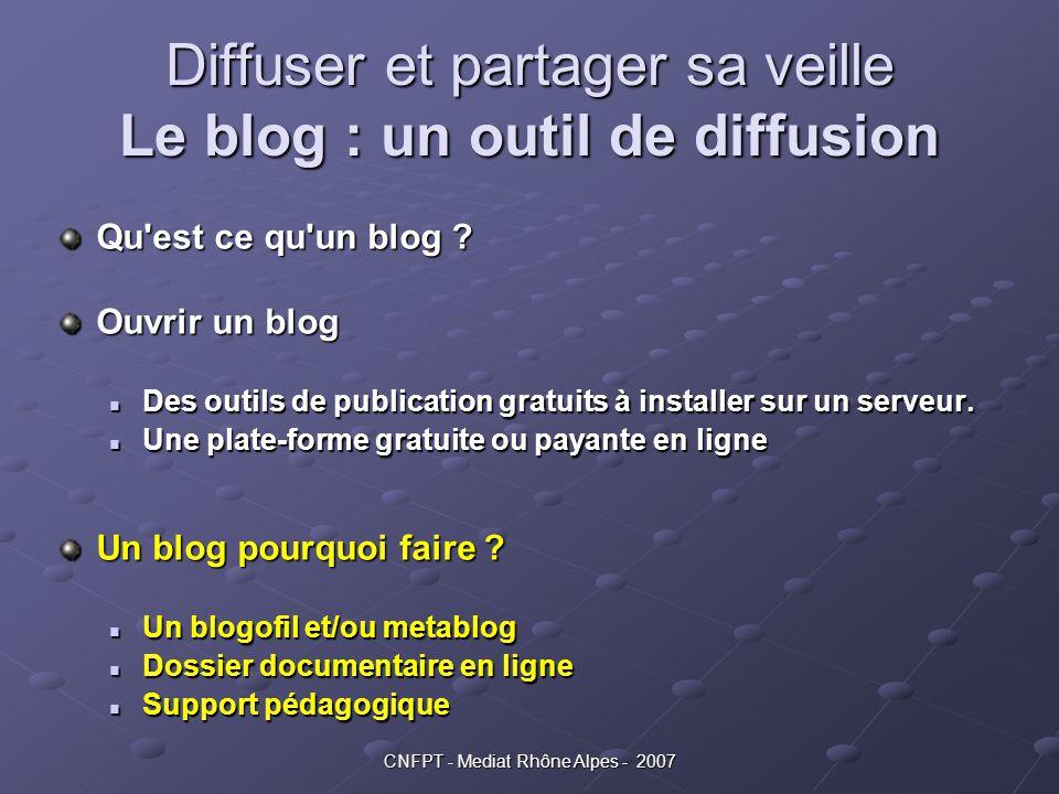 Diffuser et partager sa veille Le blog : un outil de diffusion
