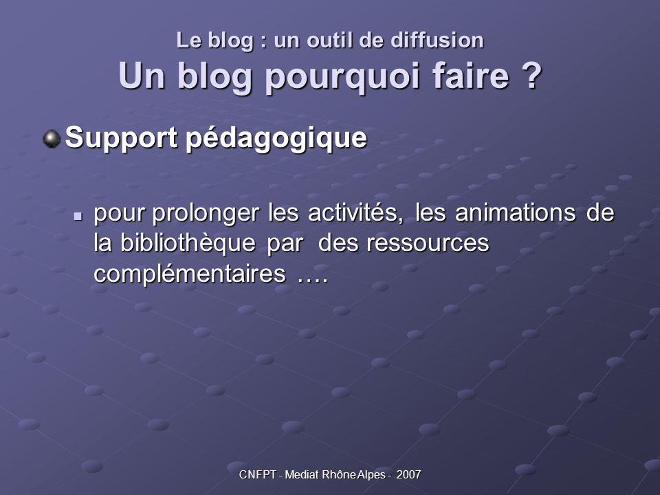 Le blog : un outil de diffusion Un blog pourquoi faire