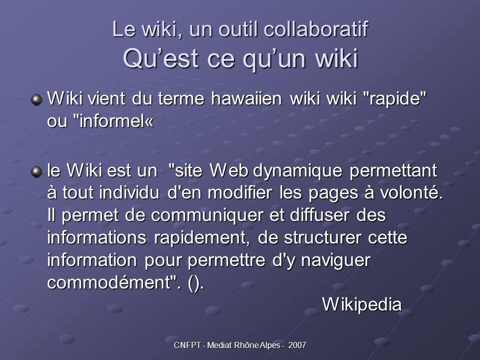 Le wiki, un outil collaboratif Qu'est ce qu'un wiki