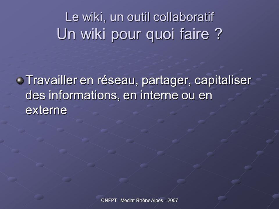 Le wiki, un outil collaboratif Un wiki pour quoi faire