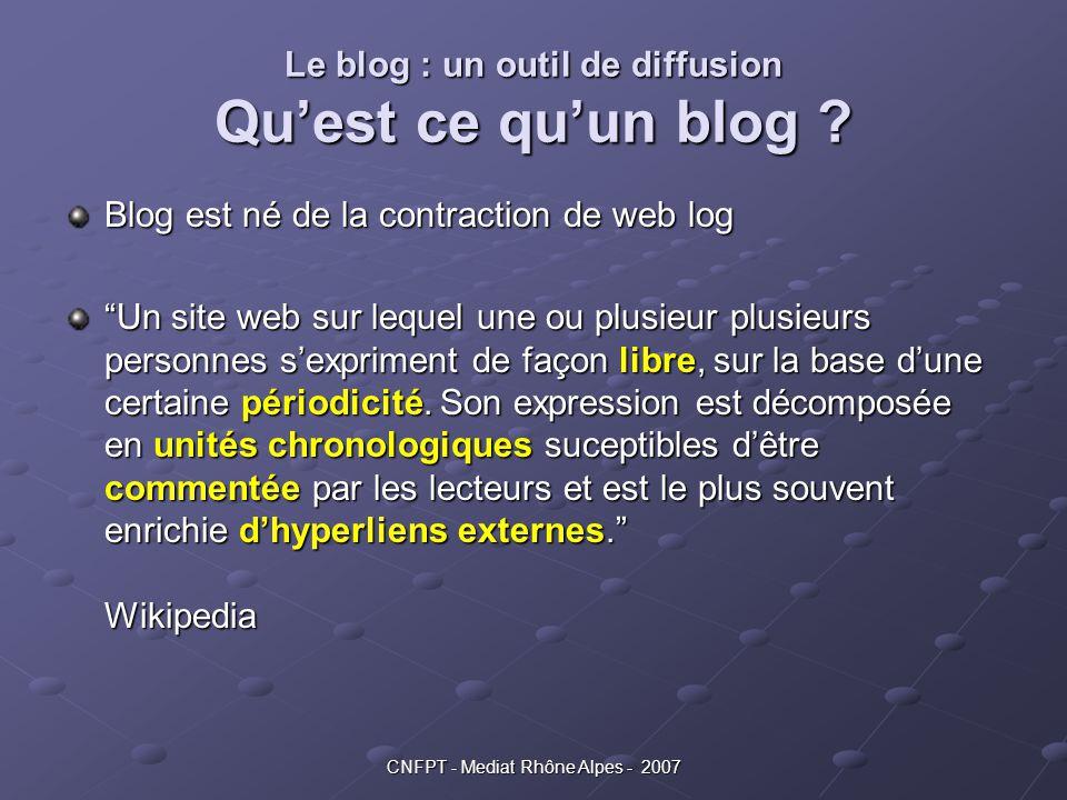 Le blog : un outil de diffusion Qu'est ce qu'un blog