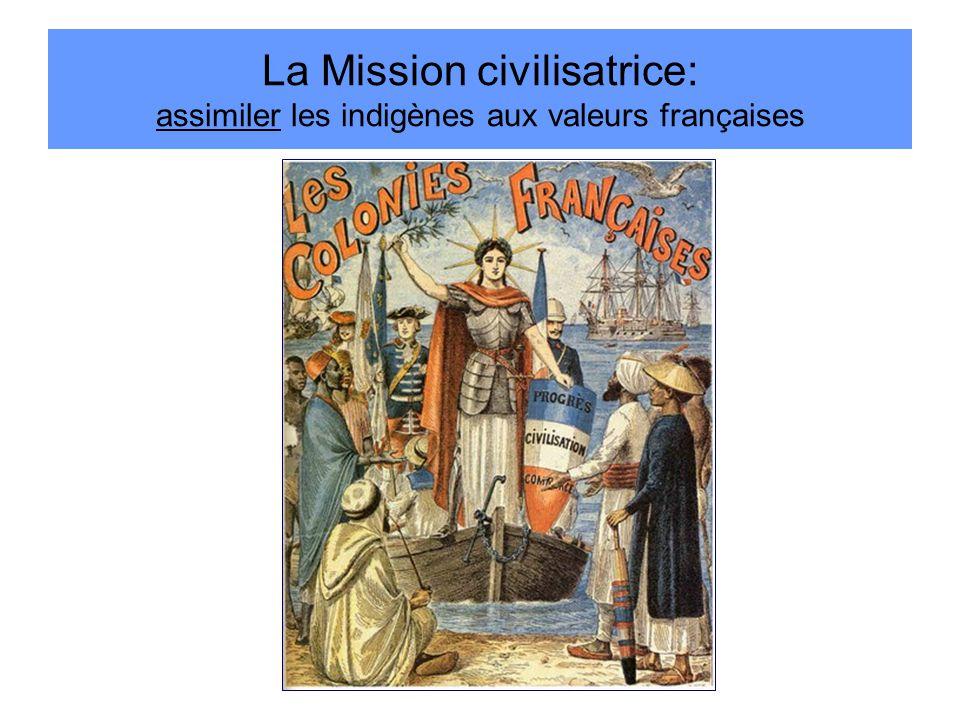 La Mission civilisatrice: assimiler les indigènes aux valeurs françaises