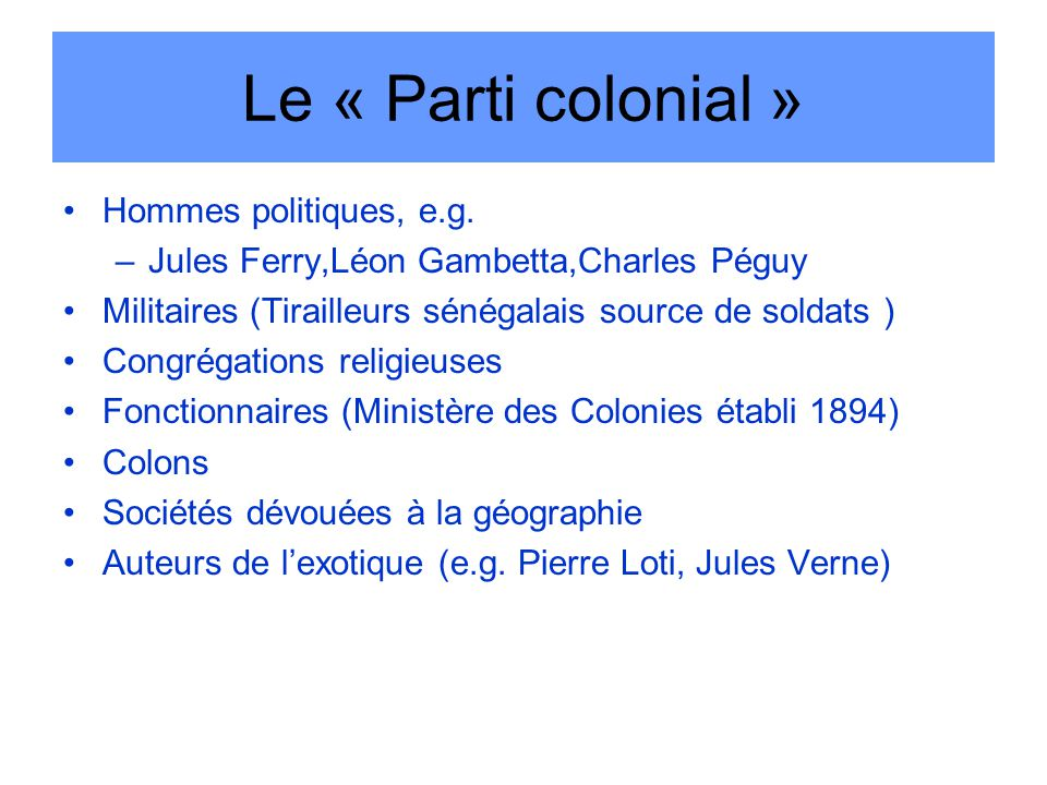 Le « Parti colonial » Hommes politiques, e.g.