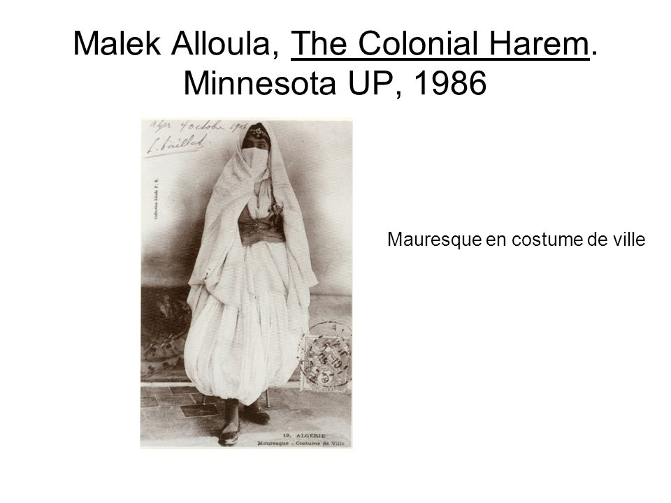 Malek Alloula, The Colonial Harem. Minnesota UP, 1986