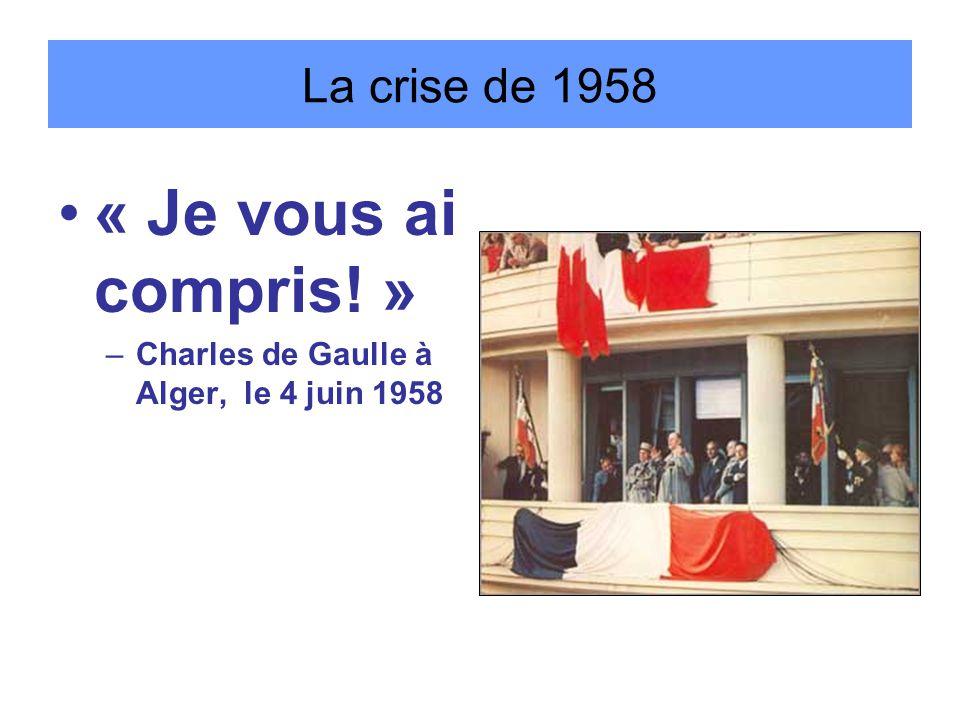 « Je vous ai compris! » La crise de 1958